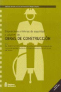OBRAS EN CONSTRUCCION - DISPOSICIONES MINIMAS SEGURIDAD Y SALUD EN LAS