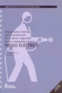 RIESGO ELECTRICO - DISPOSICIONES MINIMAS PARA LA PROTECCION DE LA SALU