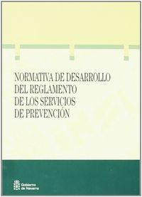 NORMATIVAS DESARROLLO DEL REGLAMENTO DE LOS SERVICIOS DE PREVENCION