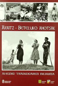 ARAITZ-BETELUKO AHOTSAK - AHOZKO TRADIZIOAREN BILDUMA