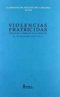 VIOLENCIAS FRATICIDAS - CARLISTAS Y LIBERALES EN EL SIGLO XIX