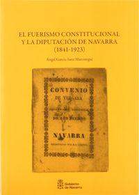 FUERISMO CONSTITUCIONAL Y LA DIPUTACION DE NAVARRA 1841-1923, EL
