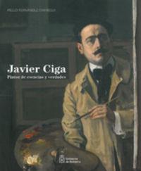 JAVIER CIGA - PINTOR DE ESENCIAS Y VERDADES