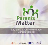 (CD) FAMILIAS TAMBIEN CUENTAN, LAS = PARENTS MATTER = GURASOAK ERE BAI