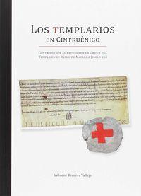 TEMPLARIOS EN CINTRUENIGO, LOS - CONTRIBUCION AL ESTUDIO DE LA ORDEN DEL TEMPLE EN EL REINO DE NAVARRA (SIGLO XII)