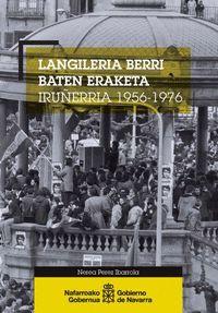 LANGILERIA BERRI BATEN ERAKETA IRUÑERRIA (1956-1976)