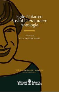 1975ETIK 2000RA ARTE - EGILE NAFARREN EUSKAL LITERATURAREN ANTOLOGIA 3