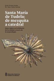 SANTA MARIA DE TUDELA: DE MEZQUITA A CATEDRAL