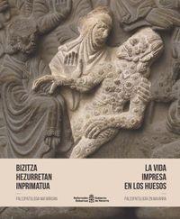 BIZITZA HEZURRETAN INPRIMATUA - PALEOPATOLOGIA NAFARROAN = LA VIDA IMPRESA EN LOS HUESOS - PALEOPATOLOGIA EN NAVARRA