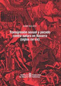 TRANSGRESION SEXUAL Y PECADO CONTRA NATURA EN NAVARRA (SIGLOS XVI-XIX)
