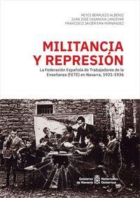 MILITANCIA Y REPRESION - LA FEDERACION ESPAÑOLA DE TRABAJADORES DE LA ENSEÑANZA (FETE) EN NAVARRA, 1931-1936