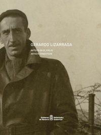 GERARDO LIZARRAGA. ARTISTA EN EL EXILIO = GERARDO LIZARRAGA. ARTISTA ERBESTEAN
