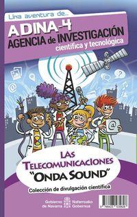 """LAS TELECOMUNICACIONES """"ONDA SOUND"""" - ADINA-4 AGENCIA DE INVESTIGACION CIENTIFICA Y TECNOLOGICA"""