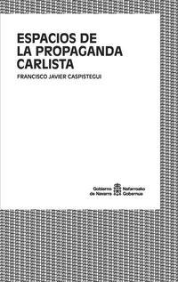 ESPACIOS DE LA PROPAGANDA CARLISTA