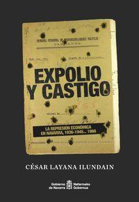 EXPOLIO Y CASTIGO - LA REPRESION ECONOMICA EN NAVARRA, 1936-1945... 1966