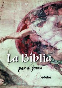 BIBLIA PER A JOVES, LA