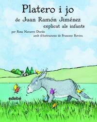 PLATERO I JO - DE JUAN RAMON JIMENEZ EXPLICAT ALS INFANTS
