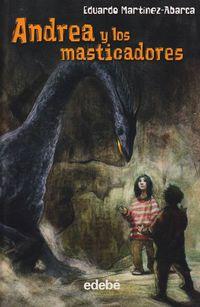 Andrea Y Los Masticadores - Eduardo Martinez-Abarca