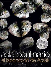 Asfalto Culinario - El Laboratorio De Arzak - Xabier Gutierrez