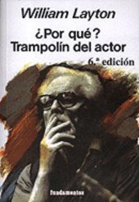 ¿por Que? Trampolin Del Actor - William Layton