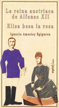 LA REINA AUSTRIACA DE ALFONSO XII - ELISA BESA LA ROSA