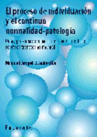 EL PROCESO DE INDIVIDUACION Y EL CONTINUO - NORMALIDAD-PATOLOGIA