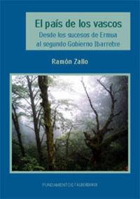 El  pais de los vascos  -  Desde Los Sucesos De Ermua Al Segundo Gobierno Ibarretxe - Ramon Zallo