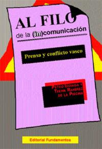 AL FILO DE LA (IN) COMUNICACION - PRENSA Y CONFLICTO VASCO