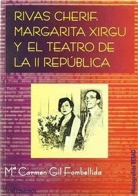 RIVAS CHERIF, MARGARITA XIRGU Y EL TEATRO DE LA II REPUBLICA
