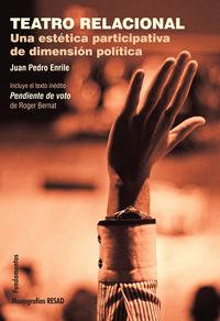 teatro relacional - una estetica participativa de dimension - Juan Pedro Enrile Arrate