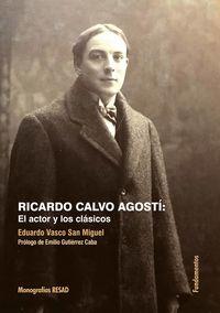 Ricardo Calvo Agosti - El Actor Y Los Clasicos - Eduardo Vasco San Miguel