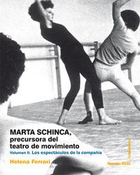 MARTA SCHINCA - PRECURSORA DEL TEATRO DE MOVIMIENTO II - LOS ESPECTACULOS DE LA COMPAÑIA