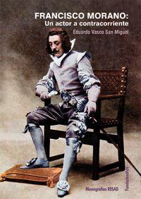 Francisco Morano - Un Autor A Contracorriente - Eduardo Vasco San Miguel