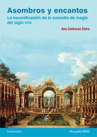 ASOMBROS Y ENCANTOS - LA ESCENIFICACION DE LA COMEDIA DE LA MAGIA DEL SIGLO XVIII