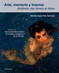 ARTE, MEMORIA Y TRAUMA: ALETHEIA, DAR FORMA AL DOLOR 2 - INTERVENCIONES DESDE LA TERAPIA, IMAGENES DE LA HERIDA