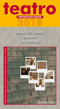 Teatro - Promocion Resad 2018 - Ismael Gil Candal / Eva Mir / Celia Moran