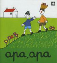 Apa, Apa - Maria Angels Olle / Pere Prats Sobrepere (il. )