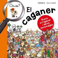 ON ES EL CAGANER