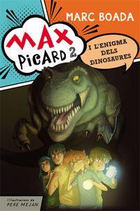 MAX PICARD I L'ENIGMA DELS DINOSAURES
