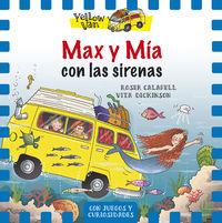 Yellow Van 5 - Max Y Mia Con Las Sirenas - Vita Dickinson / Roser Calafell (il. )