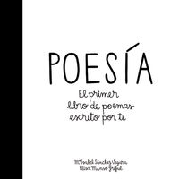 Poesia - El Primer Libro De Poemas Escrito Por Ti - Maria Isabel Sanchez Vegara / Elisa Munso (il. )
