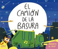El camion de la basura - Margarita Del Mazo / Ana Gomez (il. )