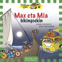 yellow van 9 - max eta mia bikingoekin - Vita Dickinson / Roser Calafell (il. )