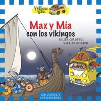 yellow van 9 - max y mia y los vikingos - Vita Dickinson / Roser Calafell (il. )