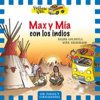 Yellow Van 10 - Max Y Mia Con Los Indios - Vita Dickinson / Roser Calafell (il. )