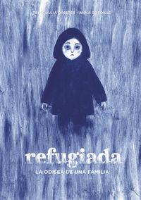 Refugiada - La Odisea De Una Familia - Tessa Julia Dianres / Anna Gordillo (il. )