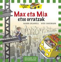 Yellow Van 11 - Max Eta Mia Etxe Orratzak - Vita Dickinson / Roser Calafell (il. )