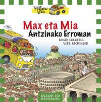 Yellow Van 12 - Max Eta Mia Antzinako Erroman - Vita Dickinson / Roser Calafell (il. )