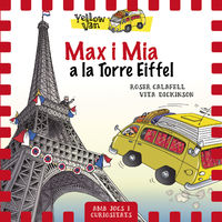 Yellow Van 13 - Max I Mia A La Torre Eiffel - Vita Dickinson / Roser Calafell (il. )