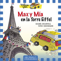 Yellow Van 13 - Max Y Mia En La Torre Eiffel - Vita Dickinson / Roser Calafell (il. )
